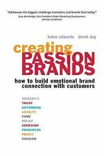 Creating Passion Brands : How to Build Emotional Brand Connection with...