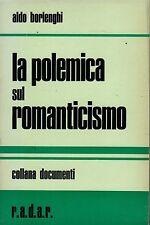 La polemica sul romanticismo- A.BORLENGHI, 1968 R.a.d.a.r. edizioni-  ST671