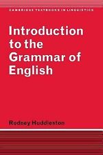 Introduction to the Grammar of English by Rodney D. Huddleston (1984, Paperback)
