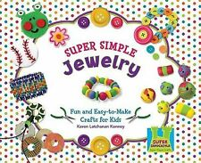 Super Simple Jewelry: Fun and Easy-to-make Crafts for Kids (Super Simple Crafts)