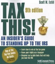 Law / Taxation: Tax This! : An Insider's Guide to Standing up to the IRS by...