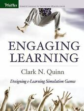 Engaging Learning: Designing e-Learning Simulation Games Clark N. Quinn Hardcov