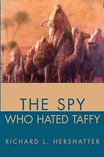 The Spy Who Hated Taffy by Richard L. Hershatter (2001, Paperback)