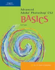 BASICS: Advanced Photoshop CS2 Basics by Luis A. Lopez (2006, Spiral)