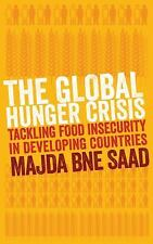 The Global Hunger Crisis: Tackling Food Insecurity in Developing Countries, Saad