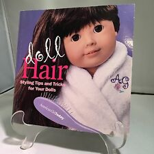 American Girl Doll Hair Styling Tips And Tricks For Your Dolls Book