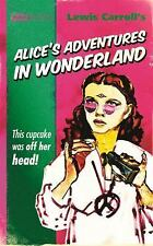 Pulp! the Classics: Alice's Adventures in Wonderland by Lewis Carroll (2016,...