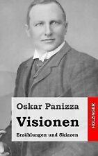 Visionen : Erzählungen und Skizzen by Oskar Panizza (2013, Paperback)