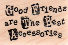 NEW STAMPENDOUS RUBBER STAMP Good Friends are the best accessories friendship