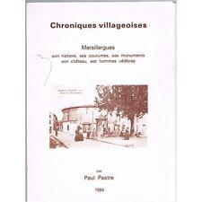 MARSILLARGUES illustré Chroniques Villageoises & Célébrités par Paul PASTRE 1984