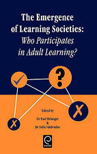 The Emergence of Learning Societies: Who Participates in Adult Learning?
