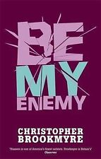 Be My Enemy by Christopher Brookmyre (Paperback, 2004)