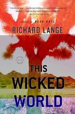 This Wicked World: A Novel, Richard Lange, Good Condition, Book