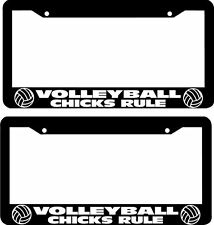VOLLEYBALL CHICKS RULE --LOT OF 2--  License Plate Frame