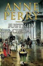 Justicia Ciega : Detective William Monk by Anne Perry (Paperback)