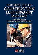 The Practice of Construction Management : People and Business Performance by...