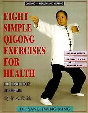 Eight Simple Qigong Exercises for Health: The Eight Pieces of Brocade, Jwing-Min