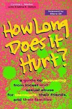 How Long Does it Hurt?: A Guide to Recovering from Incest and Sexual Abuse for T