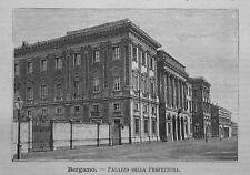 1891= BERGAMO.PALAZZO DELLA PREFETTURA =LOMBARDIA.Xilo+Passepartout.Etna.Premoli