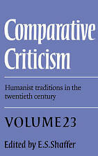 Comparative Criticism: Volume 23, Humanist Traditions in the Twentieth Century: