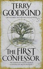 The First Confessor: Sword of Truth: the Prequel by Terry Goodkind...