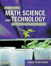 Inquiry into Math, Science and Technology for Teaching Young Children by...
