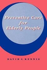 Preventive Care for Elderly People by David C. Kennie (1993, Paperback)