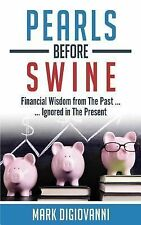 Pearls before Swine: Financial Wisdom from the Past - Ignored in the Present