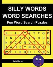 Silly Words Word Searches: Fun Word Search Puzzles by Julie Harper (2012,...