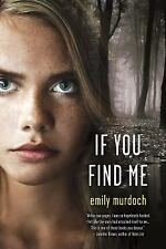 If You Find Me: A Novel