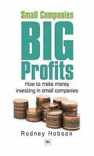 Small Companies, Big Profits : How to Make Money Investing in Small Companies...