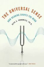 The Universal Sense: How Hearing Shapes the Mind,Seth S. Horowitz,Excellent Book