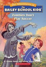 Zombies Don't Play Soccer The Adventures of the Bailey School Kids, #15