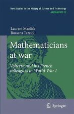 Mathematicians at War : Volterra and His French Colleagues in World War I 22...