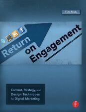 Return on Engagement: Content, Strategy and Design Techniques for Digital Mkting