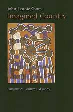 Imagined Country: Environment, Culture and Society by John Rennie Short...