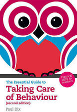 The Essential Guide to Taking Care of Behaviour: Practical Skills for Teachers (