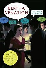 Bertha Venation: And Hundreds of Other Funny Names of Real People, Larry Ashmead