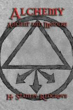 Alchemy : Ancient and Modern by H. Stanley Redgrove (2013, Paperback)