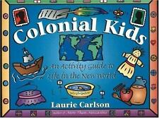 Colonial Kids: An Activity Guide to Life in the New World (Hands-On History) Ca