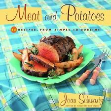 Meat and Potatoes: 52 Recipes, from Simple to Sublime Hardcover
