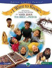 I Want To Know: Bible Stories, Articles, Facts, and Fun About God, Jesus, The Bi