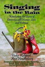 Singing in the Rain - Weathering the Storm of Dementia With Humor, Love, and Pat