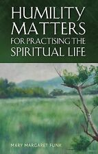 Humility Matters for Practicing the Spiritual Life, Funk, Mary Margaret, Good Bo