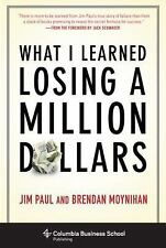 What I Learned Losing a Million Dollars by Jim Paul and Brendan Moynihan...