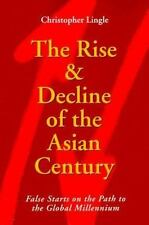 The Rise and Decline of the Asian Century : False Starts on the Path to the...