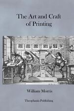 The Art and Craft of Printing by William Morris (2012, Paperback)