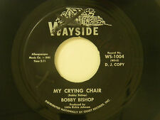 Bobby Bishop 45 MY CRYING CHAIR / HATE TO SING & RUN ~ Wayside M- country