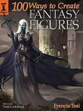 100 Ways to Create Fantasy Figures, Francis Tsai, Good Book