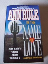 In the Name of Love : And Other True Cases 4 by Ann Rule (1998, Paperback)